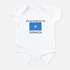 I'd rather be in Somalia Infant Bodysuit