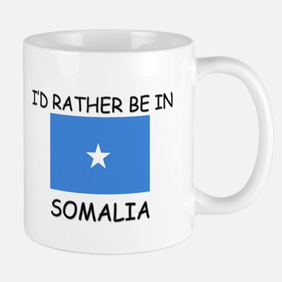 I'd rather be in Somalia Mug
