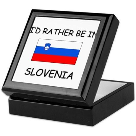 I'd rather be in Slovenia Keepsake Box