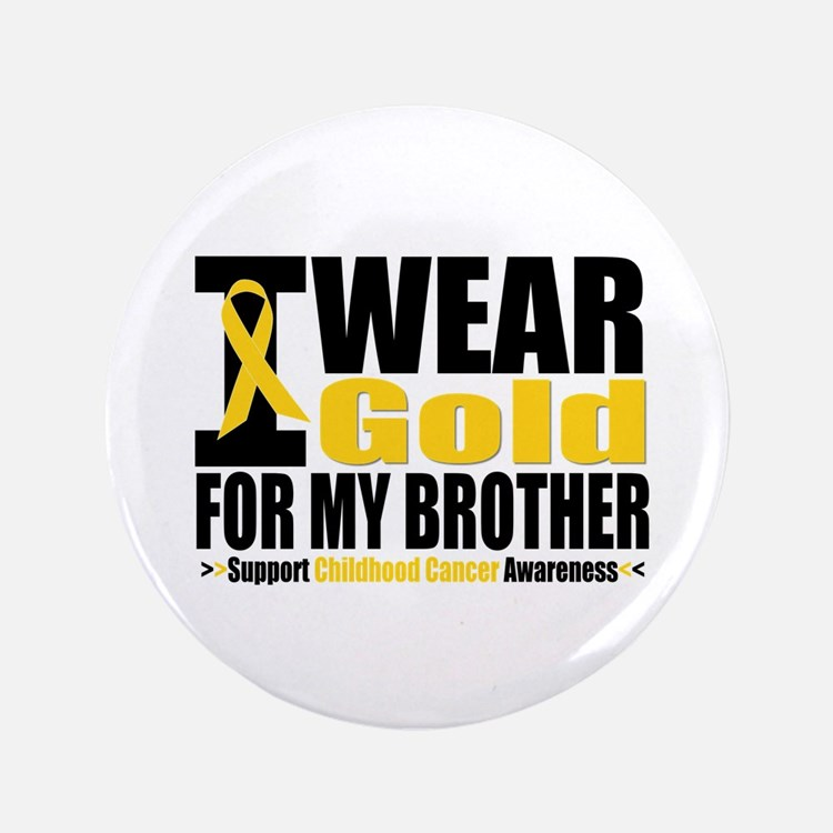 "I Wear Gold For My Brother 3.5"" Button"