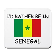 I'd rather be in Senegal Mousepad
