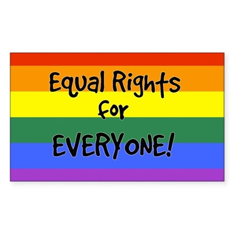 equal rights for everyone Rectangle Sticker