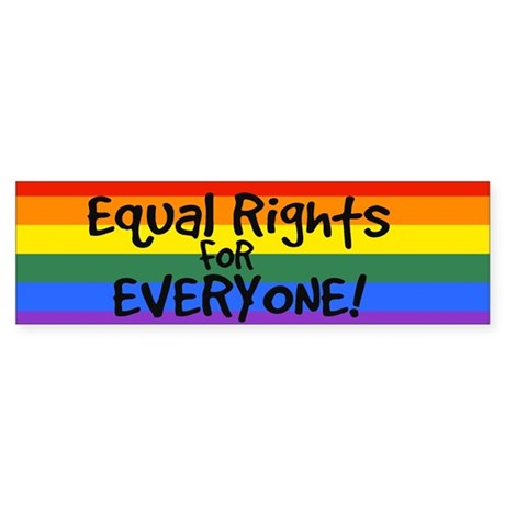 equal rights for everyone Bumper Sticker