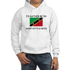 I'd rather be in Saint Kitts & Nevis Hoodie