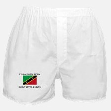 I'd rather be in Saint Kitts & Nevis Boxer Shorts