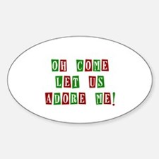 Come Let Us Adore Me Decal