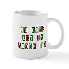 Come Let Us Adore Me Mug