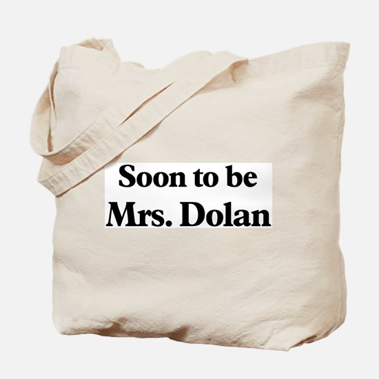 Soon to be Mrs. Dolan Tote Bag