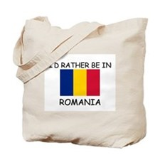 I'd rather be in Romania Tote Bag