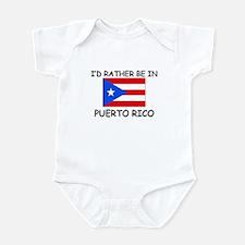 I'd rather be in Puerto Rico Infant Bodysuit