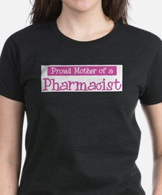 Proud Mother of Pharmacis T-Shirt