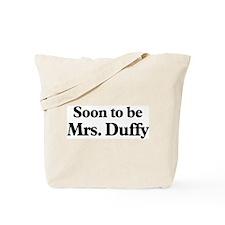 Soon to be Mrs. Duffy Tote Bag