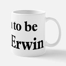 Soon to be Mrs. Erwin Mug
