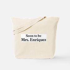 Soon to be Mrs. Enriquez Tote Bag