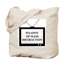 Weapon of Mass Distraction Tote Bag