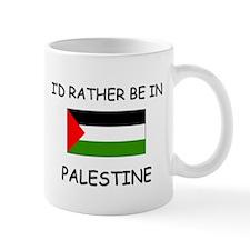 I'd rather be in Palestine Mug