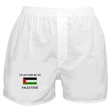 I'd rather be in Palestine Boxer Shorts
