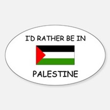 I'd rather be in Palestine Oval Decal