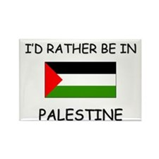 I'd rather be in Palestine Rectangle Magnet