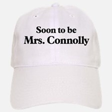 Soon to be Mrs. Connolly Baseball Baseball Cap