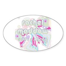 Rachel Maddow Refreshing Oval Decal