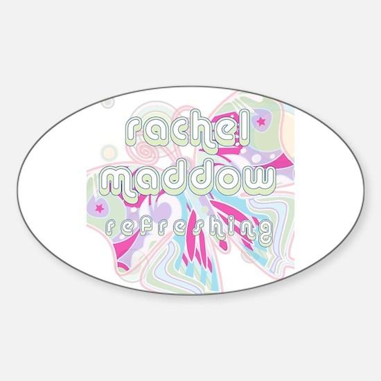 Rachel Maddow Refreshing Oval Decal