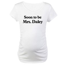 Soon to be Mrs. Daley Shirt