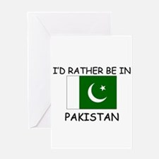 I'd rather be in Pakistan Greeting Card