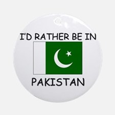 I'd rather be in Pakistan Ornament (Round)