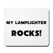 MY Lamplighter ROCKS! Mousepad