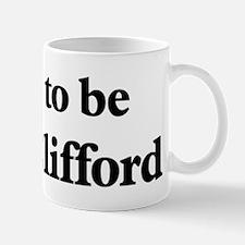 Soon to be Mrs. Clifford Mug