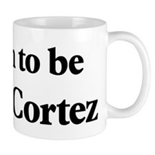 Soon to be Mrs. Cortez Mug