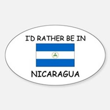 I'd rather be in Nicaragua Oval Decal