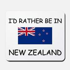 I'd rather be in New Zealand Mousepad