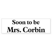 Soon to be Mrs. Corbin Bumper Bumper Sticker