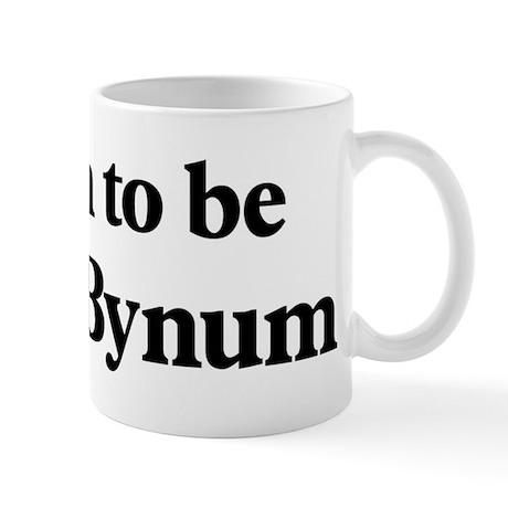 Soon to be Mrs. Bynum Mug