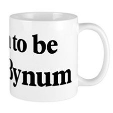 Soon to be Mrs. Bynum Mug