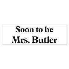 Soon to be Mrs. Butler Bumper Bumper Sticker