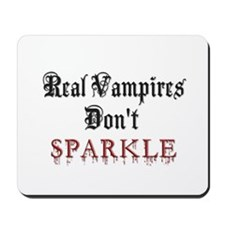 Real Vampires Don't Sparkle Mousepad