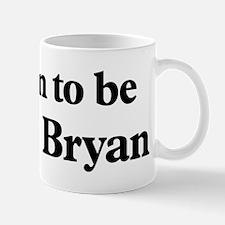 Soon to be Mrs. Bryan Mug