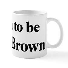 Soon to be Mrs. Brown Mug
