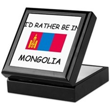 I'd rather be in Mongolia Keepsake Box