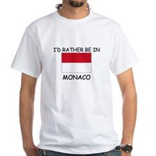 I'd rather be in Monaco Shirt