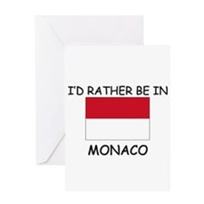 I'd rather be in Monaco Greeting Card