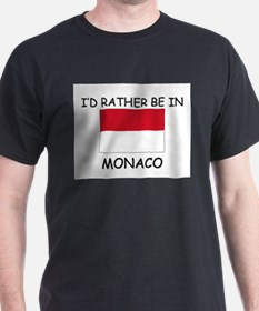 I'd rather be in Monaco T-Shirt