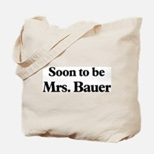 Soon to be Mrs. Bauer Tote Bag