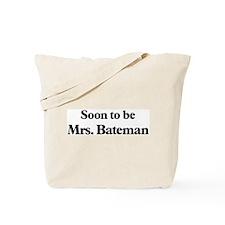 Soon to be Mrs. Bateman Tote Bag