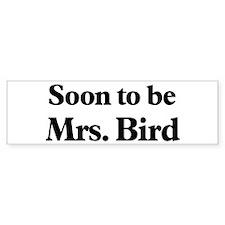 Soon to be Mrs. Bird Bumper Car Sticker