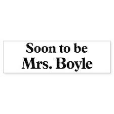 Soon to be Mrs. Boyle Bumper Bumper Sticker