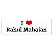 I Love Rahul Mahajan Bumper Car Sticker
